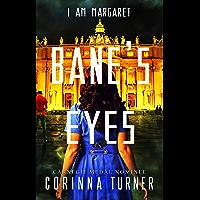 Bane's Eyes: (UK Edition) (I Am Margaret Book