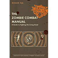 The Zombie Combat Manual: A Guide to Fighting the Living Dead