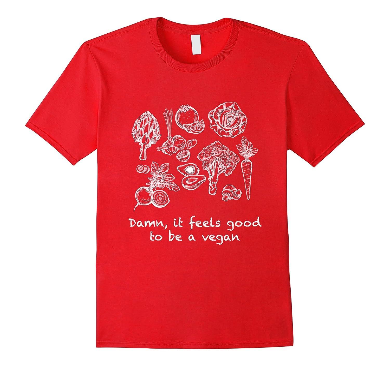 Vegan T-shirt - Damn, it feels good to be a vegan-FL