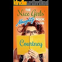 COURTNEY: A Curvy Girl Romance (THE NICE GIRLS' NAUGHTY BOOK CLUB 4)