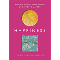 Happiness: 25 Ways to Live Joyfully Through Art (English Edition)