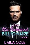 The Old Fashioned Billionaire - Book 1 (Billionaire Erotic Romance)