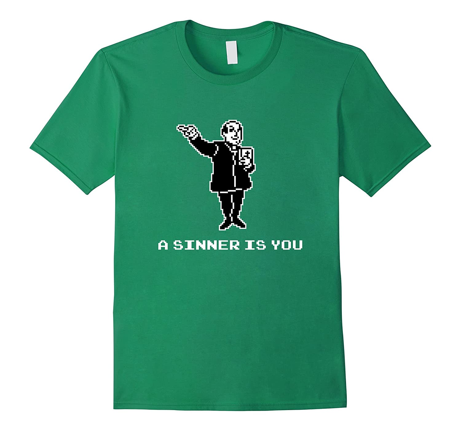 A Sinner Is You T-Shirt - Funny Sin Priest Meme-TD