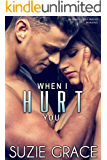 When I Hurt You: Brother's Best Friend Romance