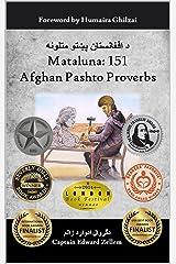 Mataluna: 151 Afghan Pashto Proverbs Kindle Edition