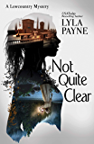Not Quite Clear (A Lowcountry Mystery) (Lowcountry Mysteries Book 5)