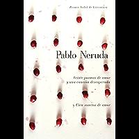 Veinte poemas de amor y una cancion de desesperada y cien sonetos de amor (Spanish Edition)