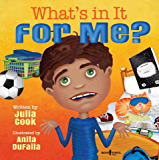 What's In It For Me? (Responsible Me Book 6)