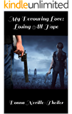 My Devouring Love: Losing All Hope: A Zombie Novel