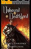 Unbound Deathlord: Challenge (Unbound Deathlord Series Book 1)