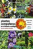 Plantas compañeras del huerto: guía de cultivos asociados (Guías para la Fertilidad de la Tierra)