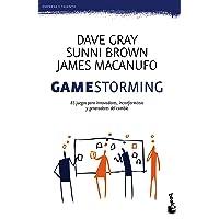 Gamestorming: 83 juegos para innovadores, inconformistas y generadores del cambio (Empresa y Talento)