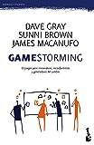 Gamestorming: 83 juegos para innovadores, inconformistas y generadores del cambio: 4 (Prácticos)