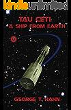 Tau Ceti: A Ship From Earth