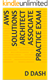 AWS Solutions Architect Associate Practice Exam (AWS Associate Practice Exams Book 1)