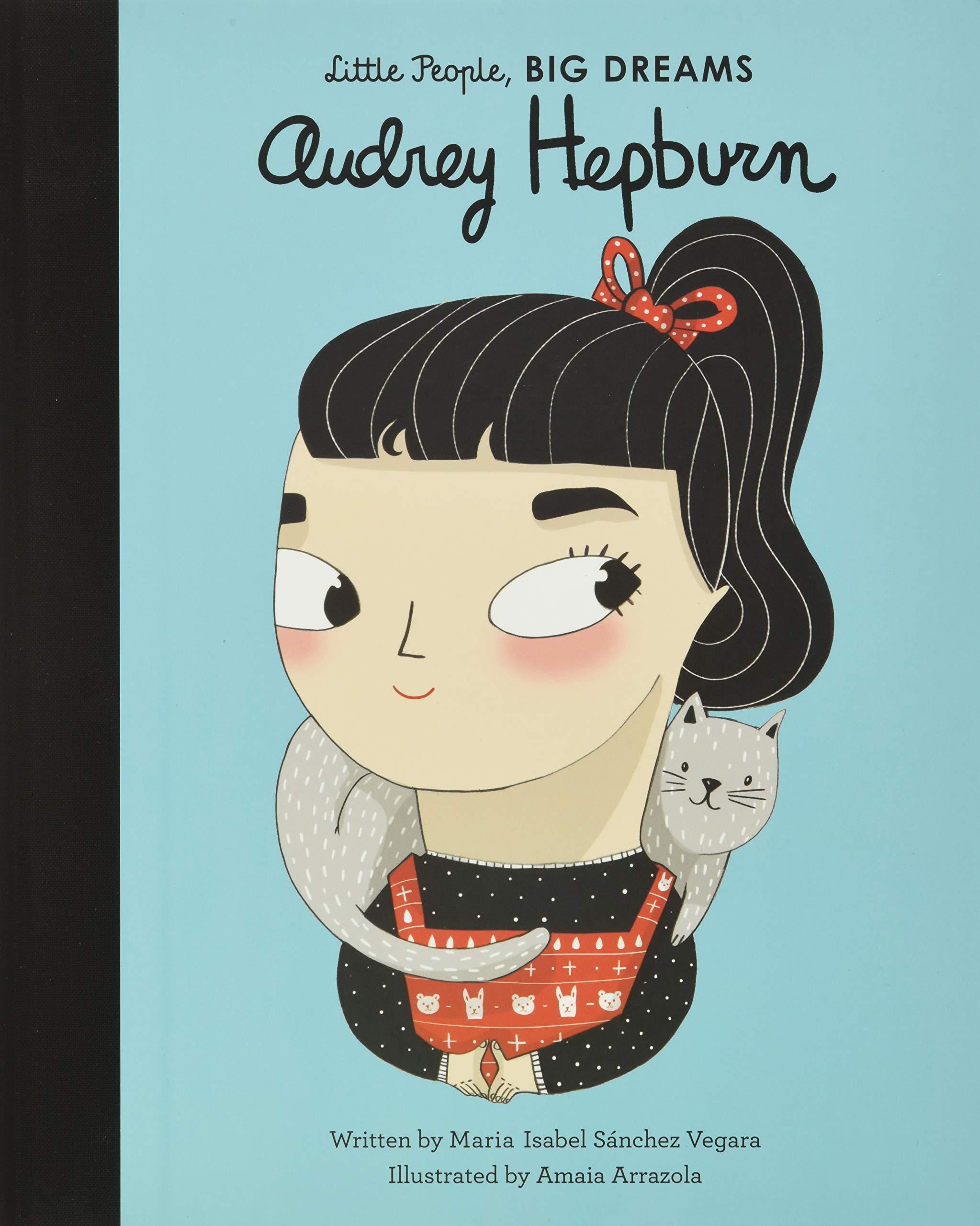 Audrey Hepburn (Little People, BIG DREAMS, 7): Sanchez Vegara, Maria  Isabel, Arrazola, Amaia: 9781786030535: Amazon.com: Books