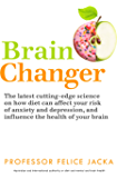 Brain Changer: The Good Mental Health Diet