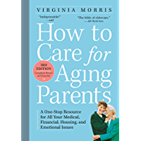 How to Care for Aging Parents, 3rd Edition: A One-Stop Resource for All Your Medical, Financial, Housing, and Emotional…