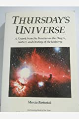 Thursday's Universe: A Report from the Frontier of the Origin, Nature, and Destiny of the Universe (Tempus) Paperback