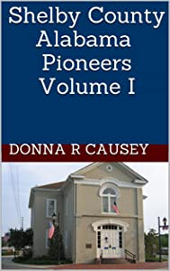 Shelby County Alabama Pioneers Volume I