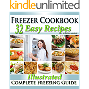 Freezer Cookbook: Complete Freezer Meals Cookbook with Illustrated Make Ahead Lunch & Dinner Recipes