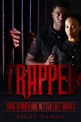 Trapped: Some Stories Are Better Left Untold Kindle Edition