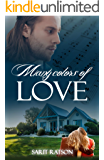 Many Colors Of Love: A Novel About Art & Passion