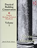 Practical Building Conservation English Heritage Technical Handbook Volume 1 Stone Masonry