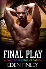 Final Play: A Fake Boyfriend Vacation Kindle Edition