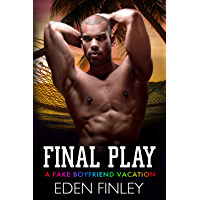 Final Play: A Fake Boyfriend Vacation (English Edition)