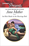 An Heir Made in the Marriage Bed (Harlequin Presents)