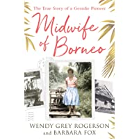 Midwife of Borneo: The True Story of a Geordie Pioneer