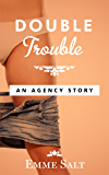 An Agency Story: Double Trouble