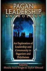 The Pagan Leadership Anthology Paperback