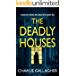 THE DEADLY HOUSES an absolutely gripping crime thriller with a massive twist (Detective Maddie Ives Book 6)