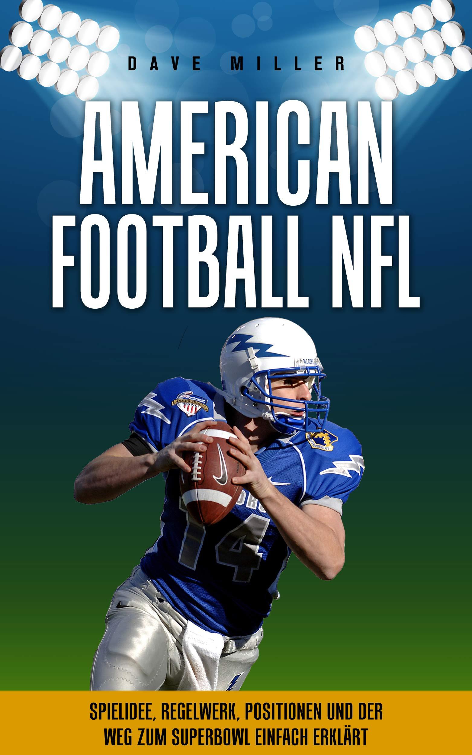 American Football NFL  Spielidee Regelwerk Positionen Teams Und Der Weg Zum Superbowl Einfach Erklärt