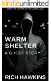 Warm Shelter: A Ghost Story