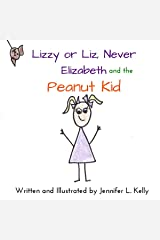 Lizzy or Liz, Never Elizabeth, and the Peanut Kid Audible Audiobook