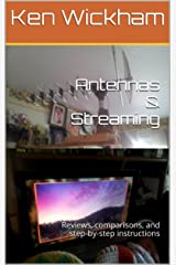 Antennas & Streaming: Reviews, comparisons, and step-by-step instructions (Alternatives to Cable TV: Cable Cutting Book 3)