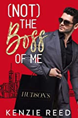 (Not) The Boss of Me: A Billionaire Boss Romantic Comedy Kindle Edition