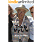 This is My Life: Alan Stratton (Alan Stratton - This is My Life Book 1)