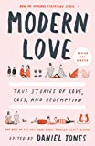 Modern Love Revised & Updated: True Stories of Love, Loss, and Redemption