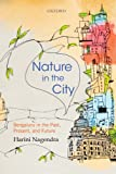 Nature in the City: Bengaluru in the Past, Present, and Future