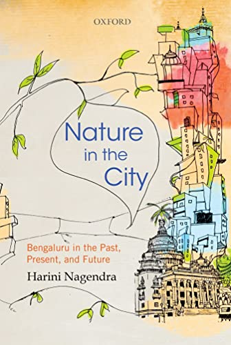 Nature in the City: Bengaluru in the Past; Present; and Future