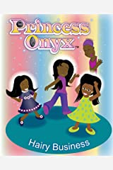 Princess Onyx: Hairy Business Kindle Edition