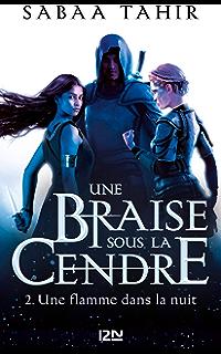Une braise sous la cendre - tome 2 : Une flamme dans la nuit (French