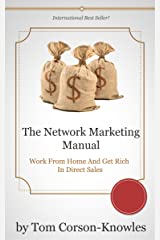 The Network Marketing Manual: Work From Home and Get Rich in Direct Sales (Multilevel Marketing Book 1) Kindle Edition