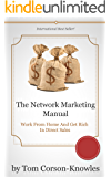 The Network Marketing Manual: Work From Home and Get Rich in Direct Sales (Multilevel Marketing Book 1)