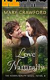Love Naturally (A Hidden Beauty Novel Book 4)