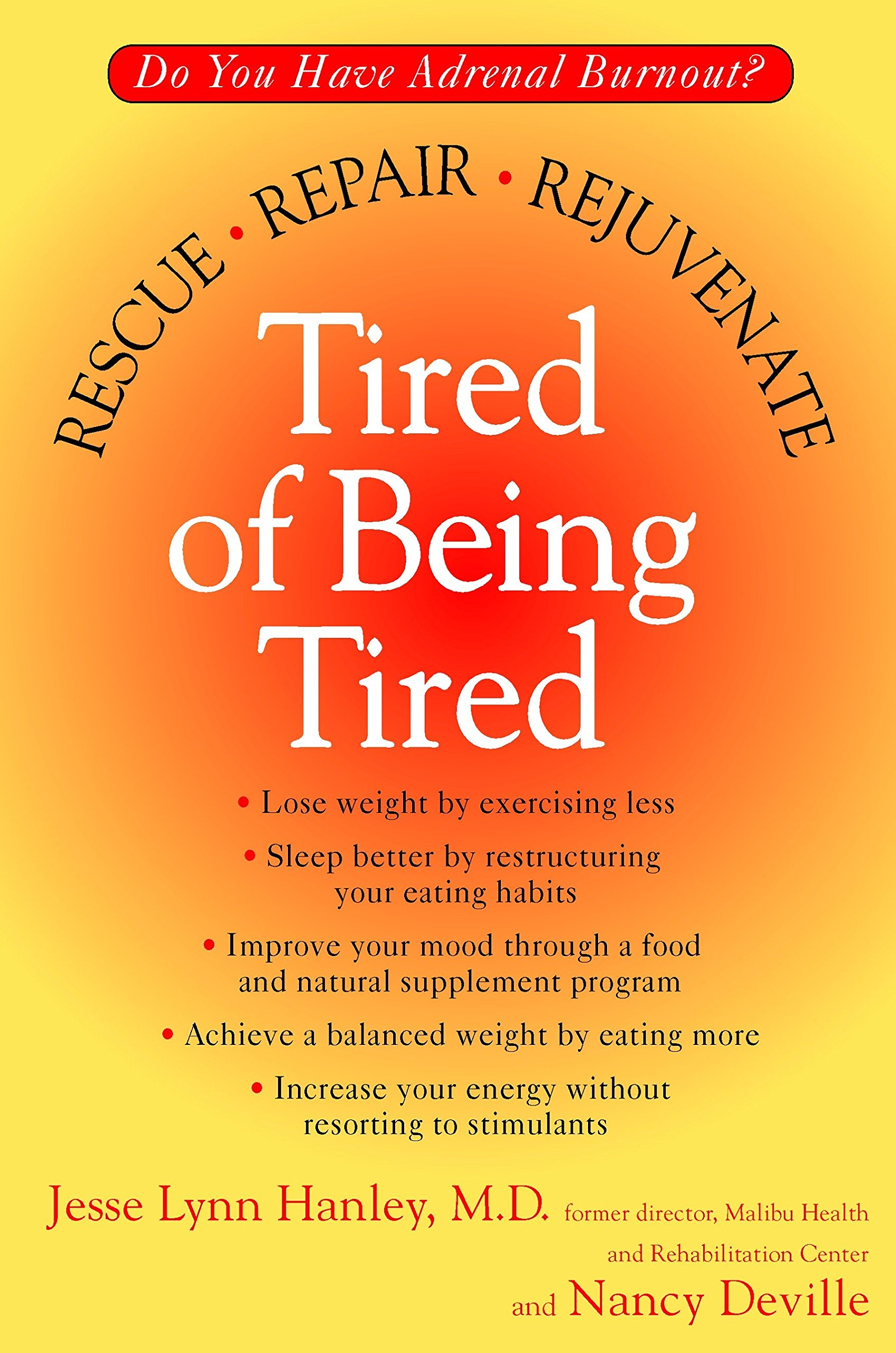 Tired of Being Tired: Rescue, Repair, Rejuvenate: Jesse Lynn ...